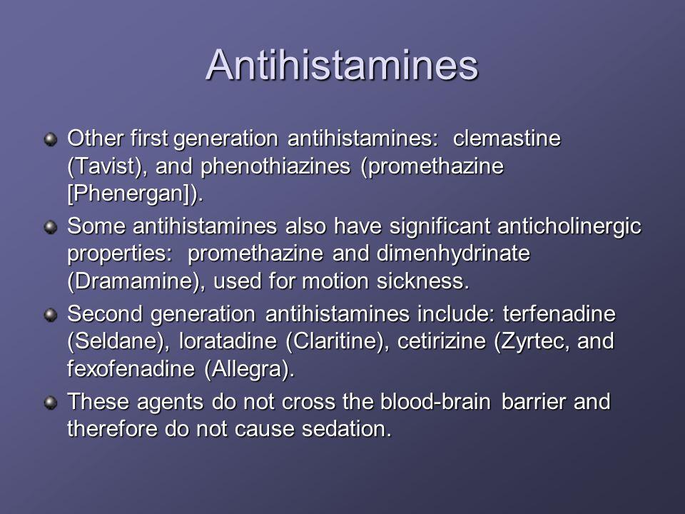 Antihistamines Other first generation antihistamines: clemastine (Tavist), and phenothiazines (promethazine [Phenergan]).